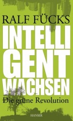 Intelligent Wachsen. Die grüne Revolution